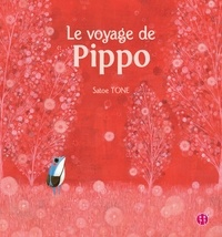 Satoe Tone - Le voyage de Pippo.