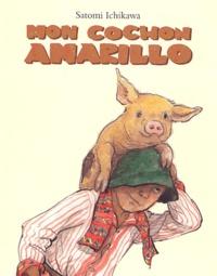 Satomi Ichikawa - Mon cochon Amarillo.