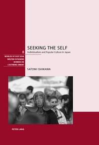 Satomi Ishikawa - Seeking the Self - Individualism and Popular Culture in Japan.