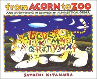 Satoshi Kitamura - From Acorn to Zoo - And Everything in Between in Alphabetical Order.