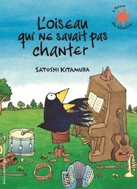 Satoshi Kitamura - L'oiseau qui ne savait pas chanter.