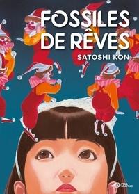 Satoshi Kon - Fossiles de rêves.