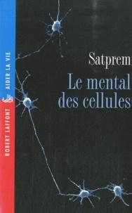 Satprem - Le mental des cellules.