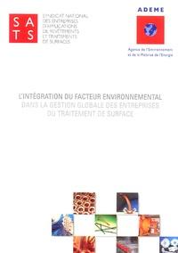 SATS et  ADEME - L'intégration du facteur environnemental dans la gestion globale des entreprises du traitement de surface - 2 volumes. 1 Cédérom