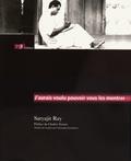 Satyajit Ray - J'aurais voulu pouvoir vous les montrer - Conférences, notes de festivals, dessins.