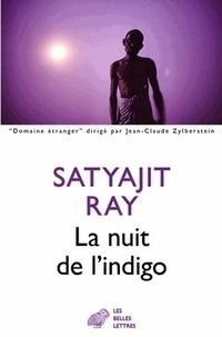Satyajit Ray - La nuit de l'indigo et autres nouvelles.