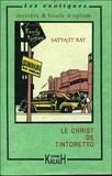 Satyajit Ray - Le Christ de Tintoretto.
