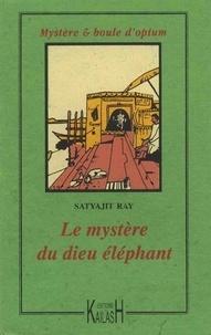 Satyajit Ray - Le mystère du dieu éléphant.