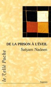 Satyam Nadeen - De la prison à l'éveil.