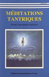 Satyananda Saraswati - Méditations tantriques.