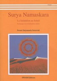 Satyananda Saraswati - Surya Namaskara - La salutation au soleil - Technique de revitalisation solaire.