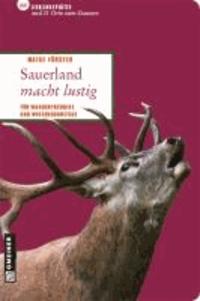 Sauerland macht lustig - 66 Lieblingsplätze und 11 Orte zum Staunen.
