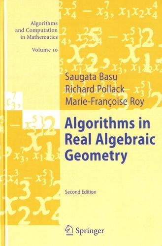 Saugata Basu et Richard Pollack - Algorithms in Real Algebraic Geometry.