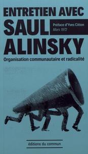 Saul Alinsky - Entretien avec Saul Alinsky - Organisation communautaire et radicalité.