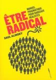 Saul Alinsky - Etre radical - Manuel pragmatique pour radicaux réalistes.