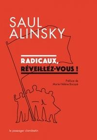 Saul Alinsky - Radicaux, réveillez-vous !.