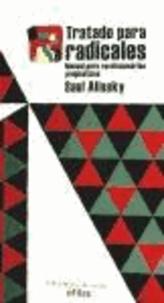 Saul Alinsky - Tratado para radicales : manual para revolucionarios pragmáticos.