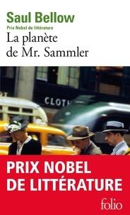 Saul Bellow - La planète de Mr. Sammler.
