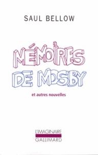 Saul Bellow - Mémoires de Mosby et autres nouvelles.