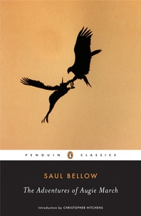 Saul Bellow - The Adventures of Augie March.