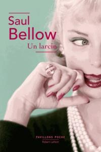 Saul Bellow - Un larcin.