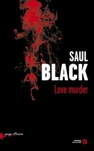 Saul Black - Love murder.
