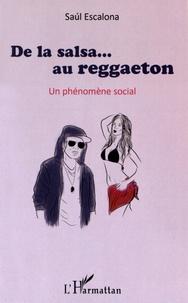 Saúl Escalona - De la salsa... au reggaeton - Un phénomène social.