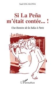 Saúl Escalona - Si la Pena m'était contée...! - Une histoire de la Salsa à Paris.