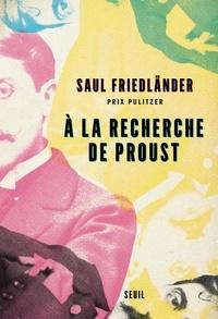 Saul Friedländer - A la recherche de Proust.