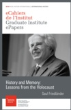 Saul Friedländer - History and Memory: Lessons from the Holocaust.