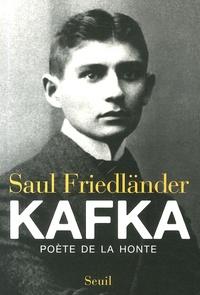 Saul Friedländer - Kafka - Poète de la honte.