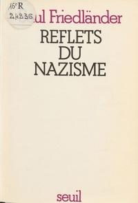 Saul Friedländer - Reflets du nazisme.