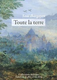 Saul Ibargoyen - Toute la terre.