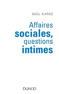 Saül Karsz - Affaires sociales, questions intimes.