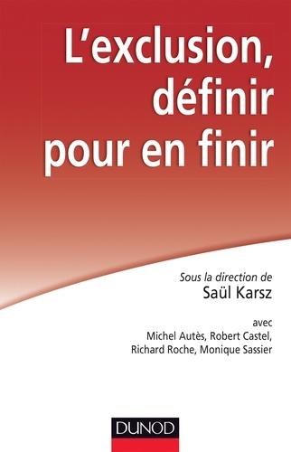 Saül Karsz - L'exclusion, définir pour en finir.