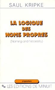 Saul Kripke - LA LOGIQUE DES NOMS PROPRES (NAMING AND NECESSITY).
