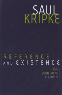 Saul Kripke - Reference and Existence - The John Locke Lectures.