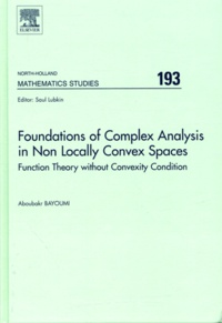 Saul Lubkin - Foundation of Complex Analysis in Non Locally Convex Spaces - Function theory without convexity condition.