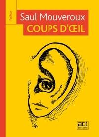 Saul Mouveroux - Coups d'oeil.