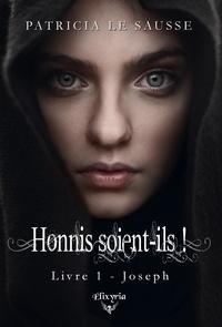 Sausse patricia Le - Honnis soient-ils - 1 - Joseph - Joseph.