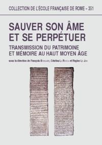 François Bougard - Sauver son âme et se perpétuer.