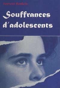 Sauveur Boukris - Souffrances d'adolescents.