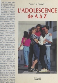 Sauveur Broukris - L'adolescence de A à Z.