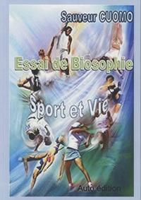 Sauveur Cuomo - Essai de Biosophie - Sport et vie.