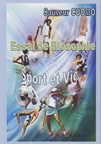 Essai de Biosophie. Sport et vie