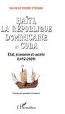 Sauveur Pierre Etienne - Haïti, la République Dominicaine et Cuba - Etat, économie et société (1492-2009).