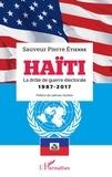 Sauveur Pierre Etienne - Haïti - La drôle de guerre électorale. 1987 - 2017.