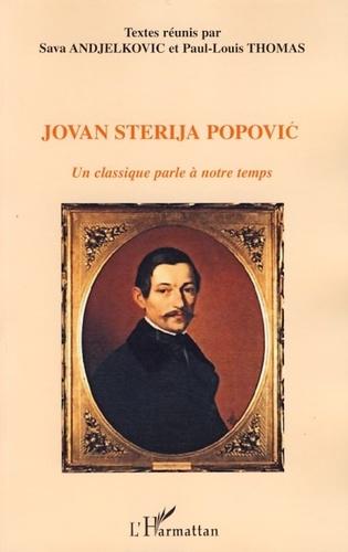Sava Andjelkovic - Jovan Sterija Popovic - Un classique parle à notre temps.