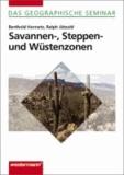 Savannen-, Steppen- und Wüstenzonen - Natur und Mensch in Trockenregionen.