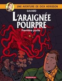 Savard - Une Aventure de Dick Hérisson Tome 11 : L'araignée pourpre - Volume 1, Le second testament du docteur Nulpar.